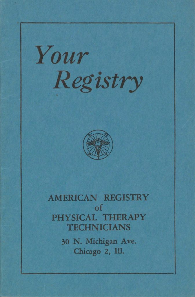 The American Registry for Physical Therapy Technicians Is Created.